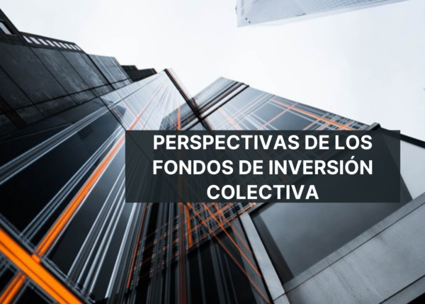 Fondos de Inversión Colectiva. Perspectivas. Value and Risk. Vídeo. Webinar.
